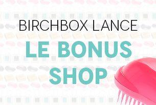 Birchbox lance sa sélection Bonus Box