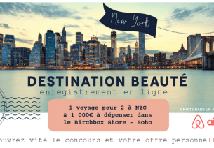 Birchbox: Embarquement direction New-York city avec le jeu Destination beauté !