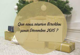 Birchbox dévoile un indice sur sa box de Décembre 2015