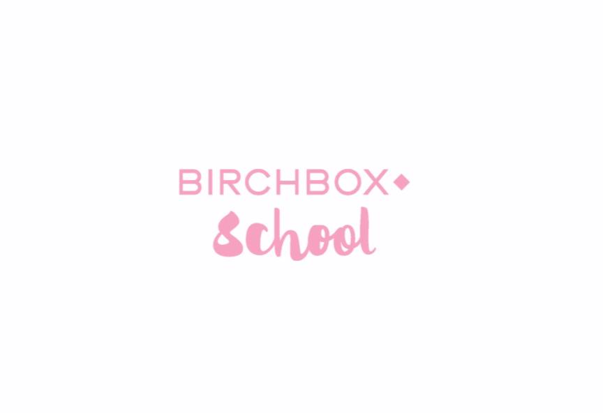 Birchbox présente sa 1ère Birchbox School