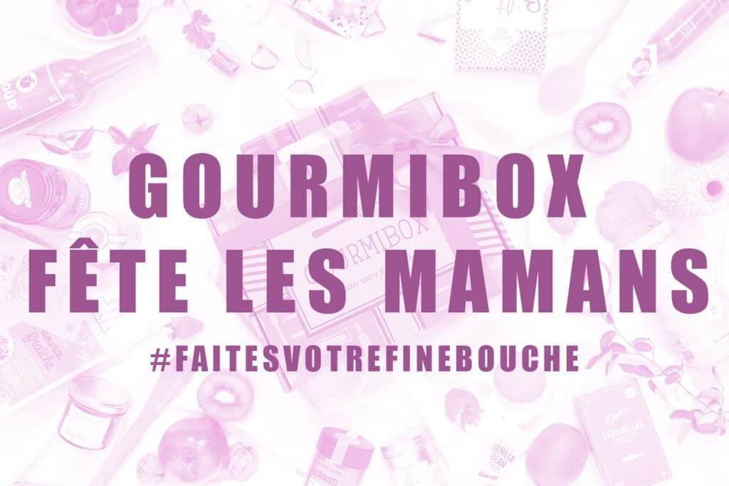 La Gourmibox fête les mamans